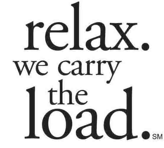 relax we carry the load tagline